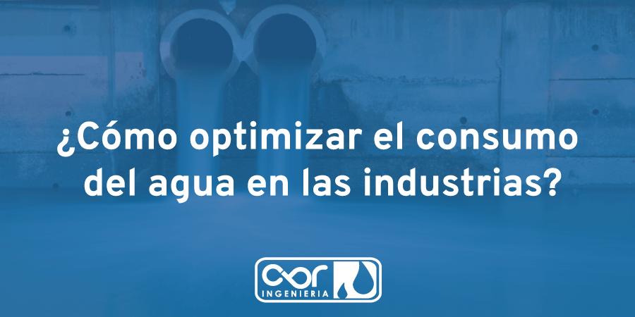 Cómo optimizar el consumo del agua en las industrias